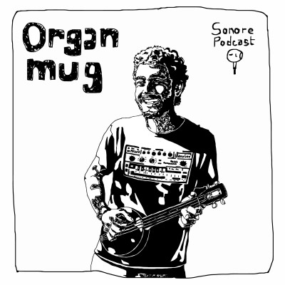 image SONORE S01-E5 (format court) - ORGAN MUG