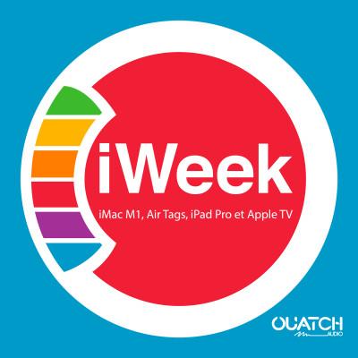 iWeek (la semaine Apple) 35 : iMac M1, Air Tags, iPad Pro et Apple TV 4K cover