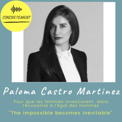 Concrètement - Episode 22 - Paloma Castro - pousser les femmes à devenir investisseurs
