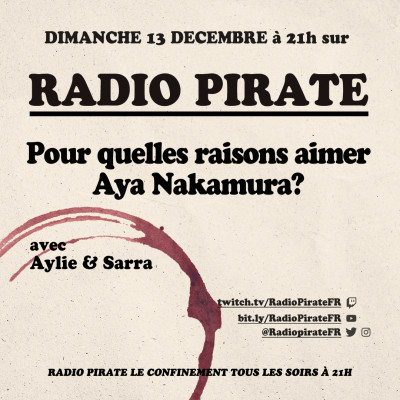 Radio Pirate - Pour quelles raisons aimer Aya Nakamura ? - Emission du dimanche 13 décemb cover
