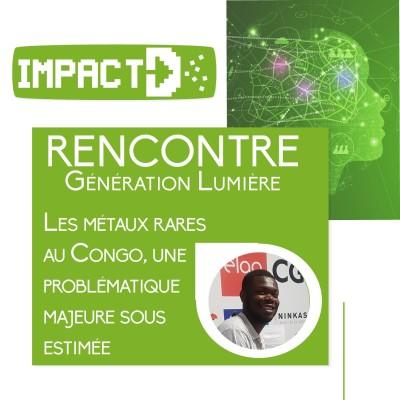 Les métaux rares au Congo, la problématique majeure sous-estimée - Rencontre avec l'association Génération Lumière cover