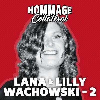 Lana & Lilly Wachowski, artisanes de la rébellion - partie 2 cover