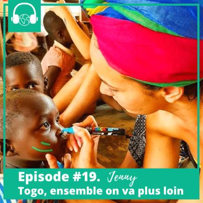 Episode #19. Jenny, Togo, ensemble on va plus loin