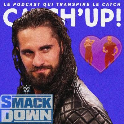 Catch'up! WWE Smackdown du 6 novembre 2020 - Amour et matchs de qualif cover