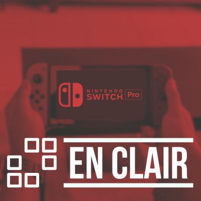#EnClair - Faut-il s'attendre à une Nintendo Switch Pro cette année ? cover
