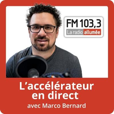 Image of the show L'Accélérateur en direct avec Marco Bernard du FM103,3