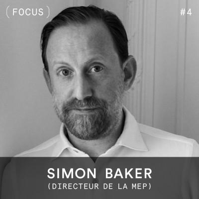 FOCUS #4 - Simon Baker (directeur de la MEP) cover