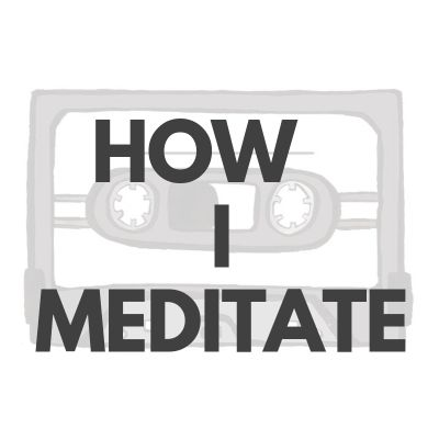 image How I meditate