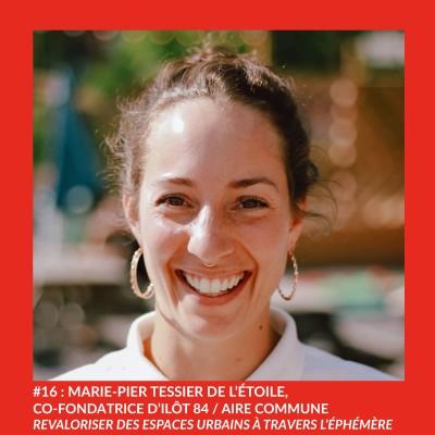 #16 : Marie-Pier Tessier De L'Etoile : co-fondatrice d'Îlot 84/ Aire commune - Revaloriser l'espace urbain à travers l'éphémère cover