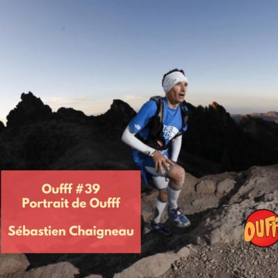 Oufff #39 - Portrait de Oufff - Sébastien Chaigneau cover