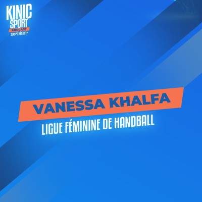 #7 - Vanessa Khalfa : Ligue Féminine de Handball cover