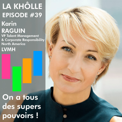 #39 On a tous des supers pouvoirs - Karin Raguin VP Talent Management & Corporate Responsibility at LVMH cover