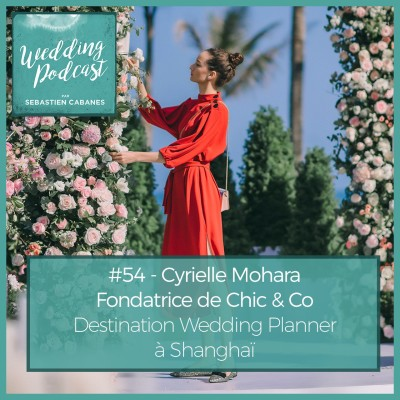 #54 - Cyrielle Mohara, Chic & Co Wedding Planner à Shanghai cover