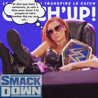 Catch'up! WWE Smackdown du 8 octobre 2021 — Becky a le blues post draft cover