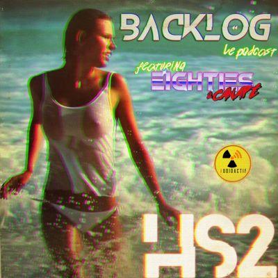 image Backlog HS 2 - Aussi loin que l'Horizon - feat 80's & Canapé
