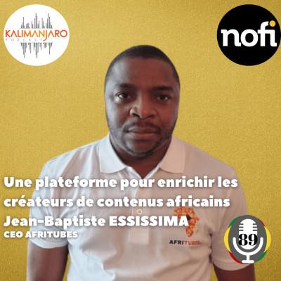 Kalimanjaro épisode #89 avec Jean-Baptiste ESSISSIMA: Une plateforme pour enrichir les créateurs de contenus africains cover