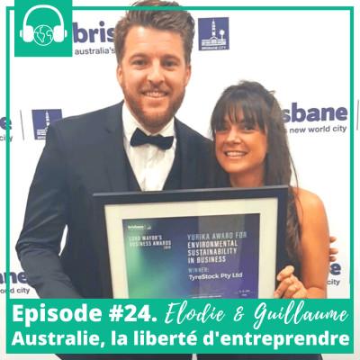 Episode #24. Elodie & Guillaume, Australie, la liberté d'entreprendre