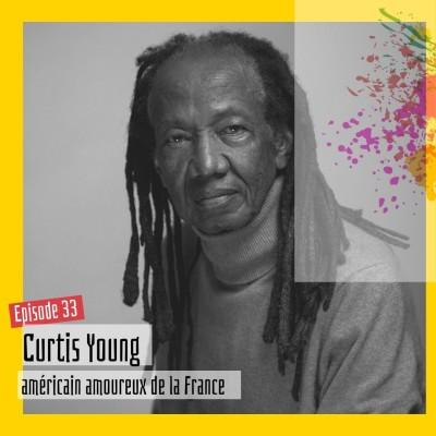 #33 – Curtis : « Les Français.es m'exotisent, et j'en profite » cover