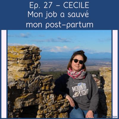 Cécile - Mon job a sauvé mon post-partum cover