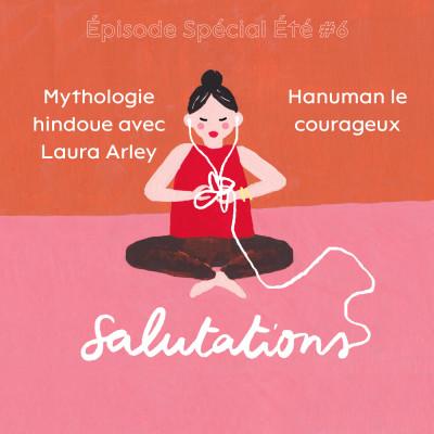 Épisode Spécial Été #6 - Mythologie hindoue avec Laura Arley - Hanuman le courageux cover