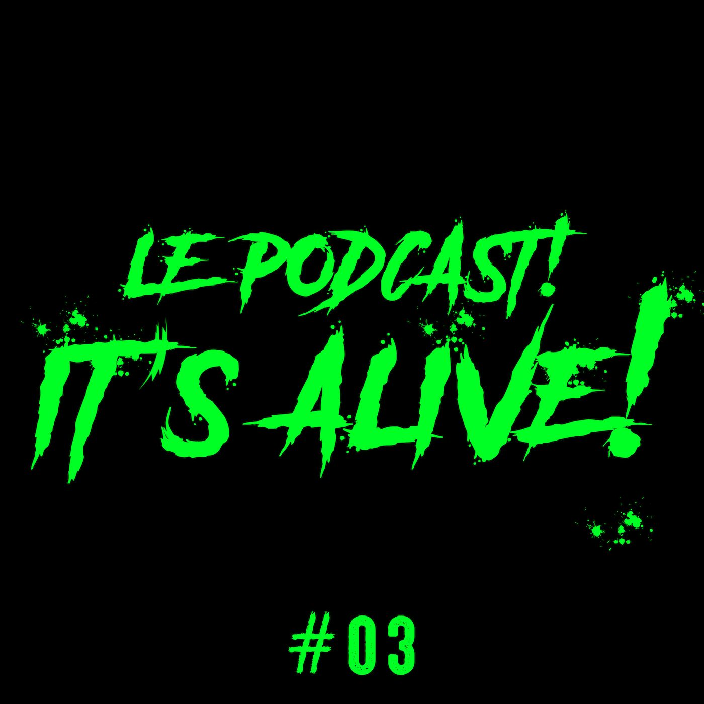 It's Alive! #03 Part. 1