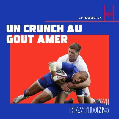 Episode 44 : Un Crunch au goût amer cover