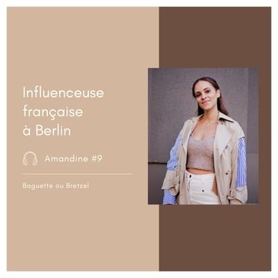 #9 - Amandine, influenceuse française à Berlin cover