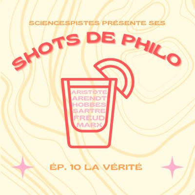 Shot de philo #10 : la vérité cover