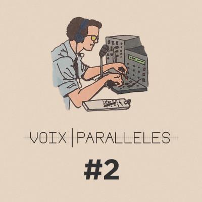 Voix Parallèles, épisode #2 : La montée en puissance cover