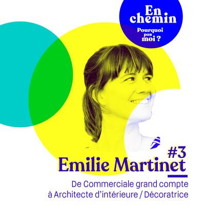 En chemin 3 Emilie Martinet : De commerciale grand compte à Décoratrice - Architecte d'intérieur cover