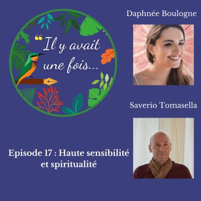 Episode 17 : Haute sensibilité et spiritualité avec Daphnée Boulogne et Saverio Tomasella cover