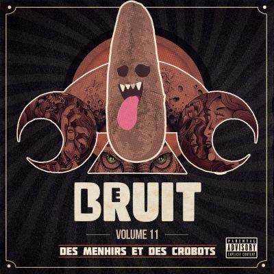 image Le Bruit - Volume 11 - Des Menhirs et des Crobots