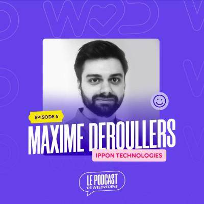 #5 - Maxime Deroullers (Ippon Technologies) - Chaque jour un peu plus loin cover