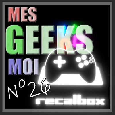 #26 Mes Geeks Et Moi : Special RecalBox cover