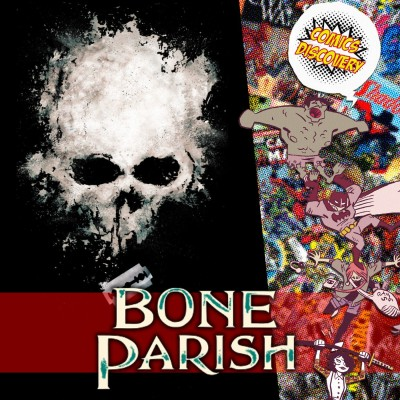 ComicsDiscovery S04E46 : Bone Parish cover