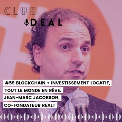 #59 Blockchain + Investissement locatif, tout le monde en rêve, Jean Marc JACOBSON de RealT l'a fait. cover