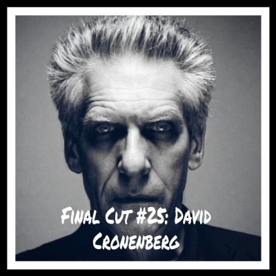 Final Cut Episode 25 - David Cronenberg cover