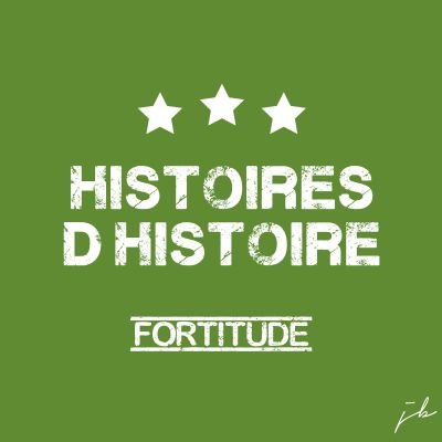 L'opération FORTITUDE, Histoires d'Histoire #02 cover