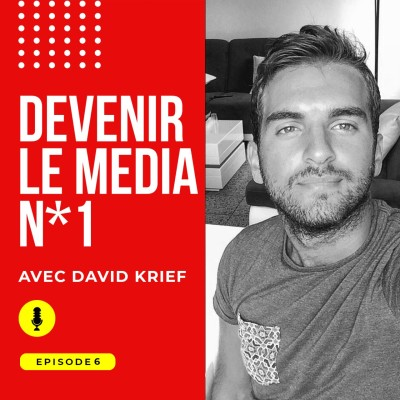 Episode #6 : Devenir le media n1 en partant de 0 avec David Krief aka Jewbuzz cover
