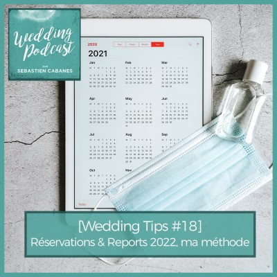[Wedding Tips #18] Réservations & Reports 2022, ma méthode cover
