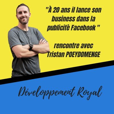 image À 20 ans il lance son business dans la publicité Facebook, rencontre avec Tristan POEYDOMENGE