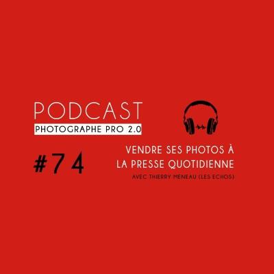 #74 - Thierry Meneau, chef du service photo des Echos cover