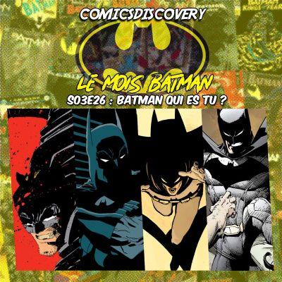 image ComicsDiscovery S03E26: Batman qui es-Tu?