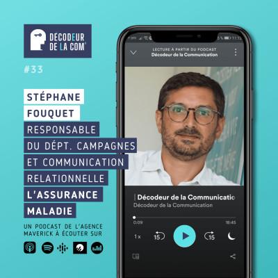 Stéphane Fouquet, Responsable du Département Campagnes et Communication Relationnelle, l'Assurance Maladie   Ep 33 cover