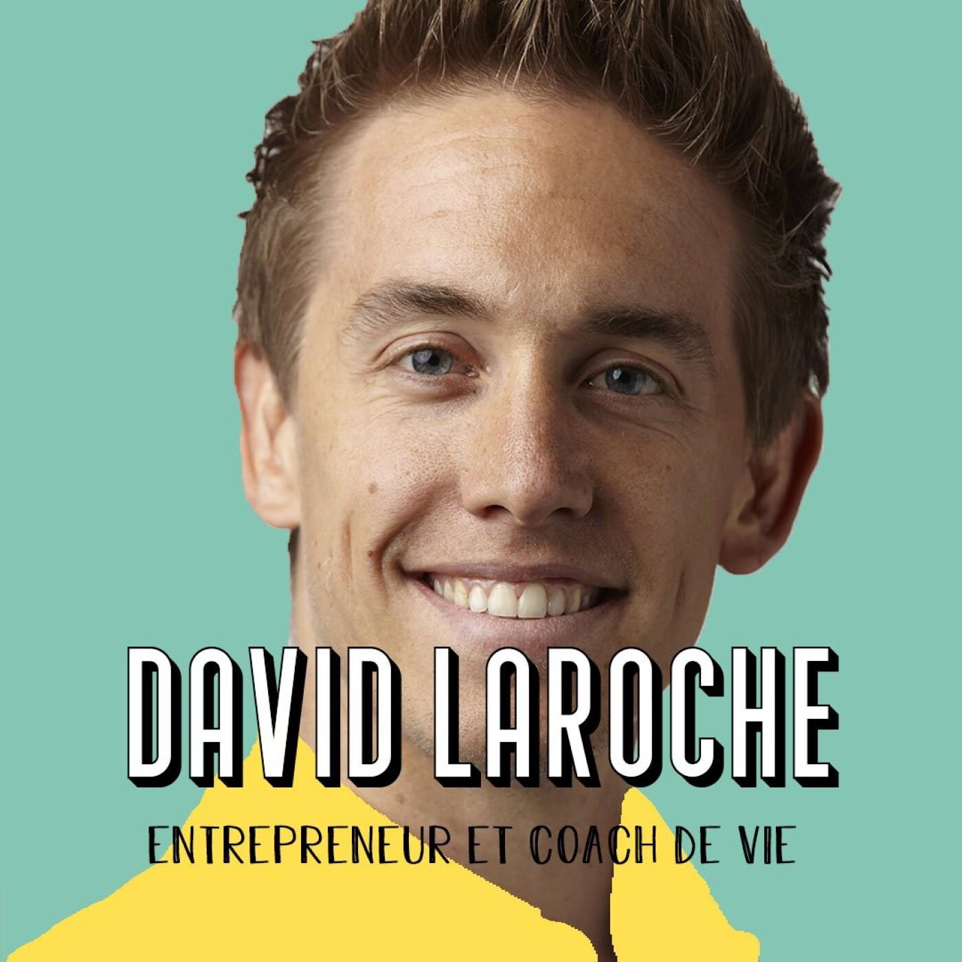David Laroche - La réussite, c'est se regarder dans un miroir et pouvoir se dire merci (PARTIE 2)