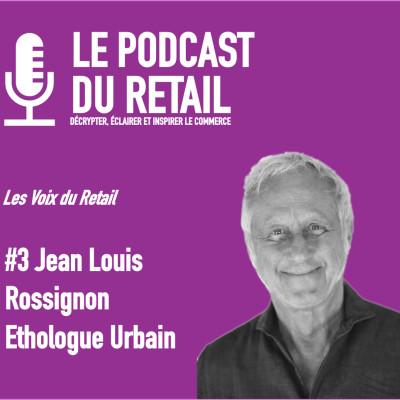 """#3 Jean-Louis Rossignon, Ethologue du commerce LES VOIX, """"Le client a une Carte de Fid mentale"""" cover"""