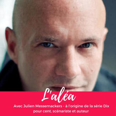 """#11 Julien Messemackers - à l'origine de la série """"Dix pour cent"""", scénariste et auteur cover"""