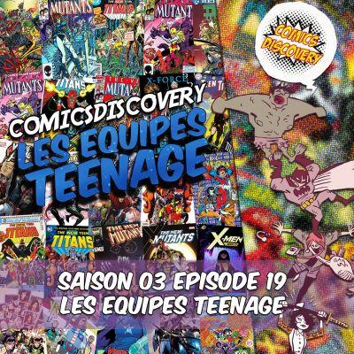 image ComicsDiscovery S03E19: les équipe de jeunes super héros