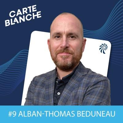 Carte Blanche #9 – Alban-Thomas Beduneau – L'avenir aux côtés de nos clients cover