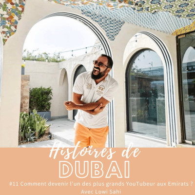 #11 Lowi Sahi : comment devenir le plus grand YouTubeur aux Emirats 🎬 cover
